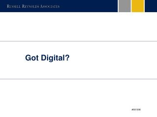 Got Digital?