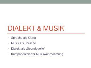 Dialekt & Musik