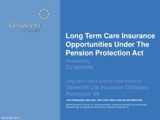 Long Term Care Insurance Opportunities Under The Pension Protection Act