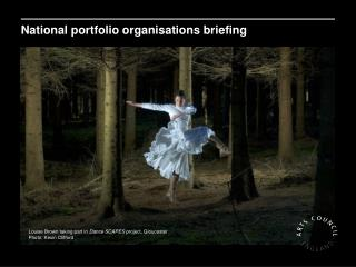 National portfolio organisations briefing