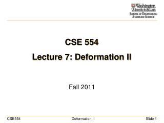 CSE 554 Lecture 7: Deformation II