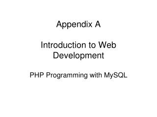Appendix A  Introduction to Web  Development  PHP Programming with MySQL