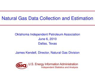 Natural Gas Data Collection and Estimation