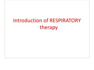 Introduction of RESPIRATORY therapy