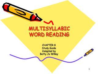 MULTISYLLABIC  WORD READING