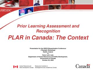 Prior Learning Assessment and Recognition  PLAR in Canada: The Context