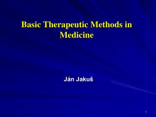 Basic  T herapeutic  M ethods in  M edicine