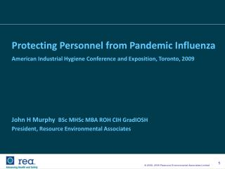 Protecting Personnel from Pandemic Influenza American Industrial Hygiene Conference and Exposition, Toronto, 2009