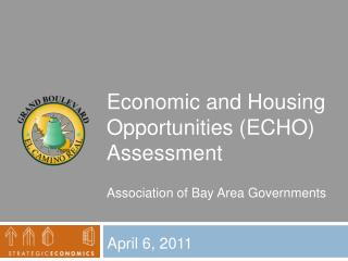 Economic and Housing Opportunities (ECHO) Assessment