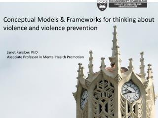 Conceptual Models & Frameworks for thinking about violence and violence prevention