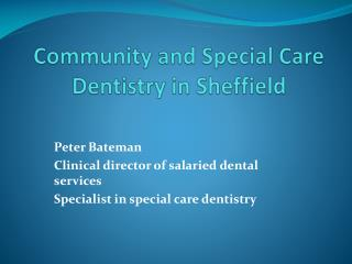 Community and Special Care Dentistry in Sheffield