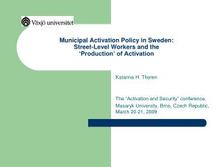 Municipal Activation Policy in Sweden: Street-Level Workers and the  'Production' of Activation