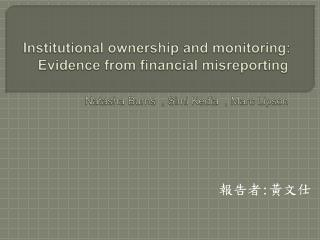 Institutional ownership and monitoring: Evidence from nancial misreporting   Natasha Burns  , Simi Kedia  , Marc Lipson