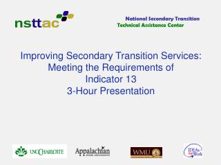Improving Secondary Transition Services: Meeting the Requirements of  Indicator 13 3-Hour Presentation