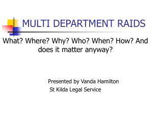 MULTI DEPARTMENT RAIDS