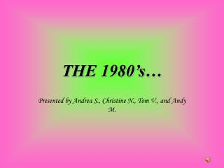 THE 1980 s