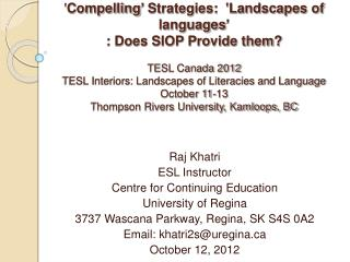 Compelling  Strategies:  Landscapes of languages  : Does SIOP Provide them  TESL Canada 2012  TESL Interiors: Landscapes