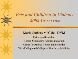 Pets and Children in Violence 2002 In-service