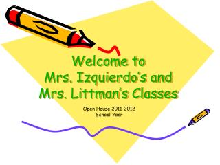 Welcome to Mrs. Izquierdo's and Mrs. Littman's Classes