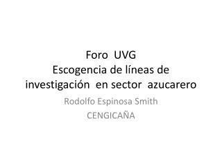 Foro UVG Escogencia de líneas de investigación en sector azucarero
