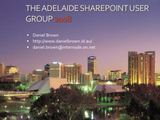 the adelaide sharepoint user group 2008