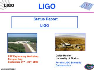 Guido Mueller                 University of Florida For the LIGO Scientific Collaboration