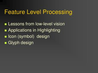 Feature Level Processing