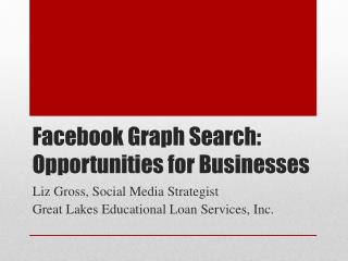 Facebook Graph Search: Opportunities for Businesses