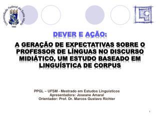 DEVER E AÇÃO: A GERAÇÃO DE EXPECTATIVAS SOBRE O PROFESSOR DE LÍNGUAS NO DISCURSO MIDIÁTICO, UM ESTUDO BASEADO EM LINGUÍS