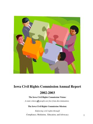 Iowa Civil Rights Commission Annual Report 2002-2003 The Iowa Civil Rights Commission Vision: A state where all people a