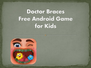 Doctor Braces- Free Android Games
