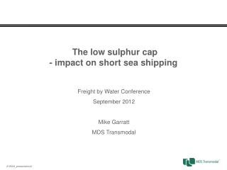 The low sulphur cap - impact on short sea shipping