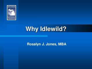 Why Idlewild?
