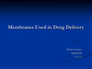 Membranes Used in Drug Delivery