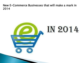 New E-Commerce Businesses that will make a mark in 2014