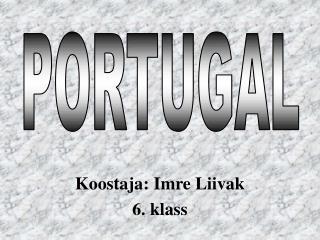 Koostaja: Imre Liivak 6. klass