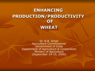 ENHANCING  PRODUCTION/PRODUCTIVITY OF  WHEAT