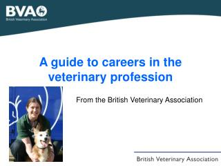 A guide to careers in the veterinary profession