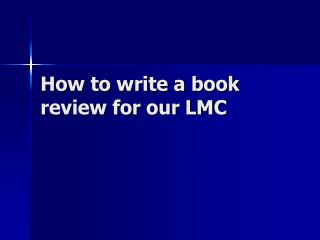 How to write a book review for our LMC