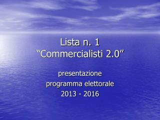 "Lista n. 1 ""Commercialisti 2.0"""