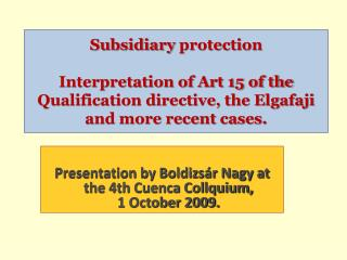 Subsidiary  protection Interpretation of Art 15 of the Qualification directive, the Elgafaji and more recent cases.