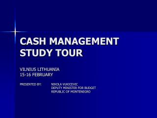 CASH MANAGEMENT  STUDY TOUR
