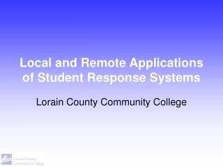 Local and Remote Applications of Student Response Systems