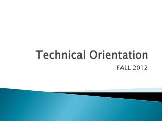 Technical Orientation