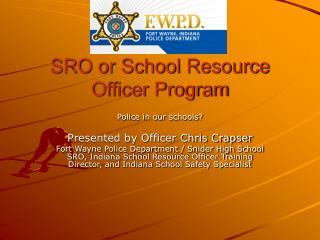 SRO or School Resource Officer Program