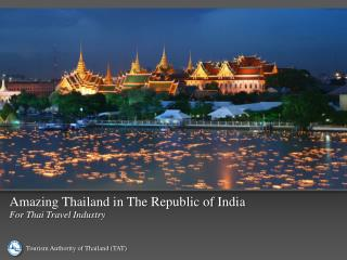 Amazing Thailand in The Republic of India  For Thai Travel Industry