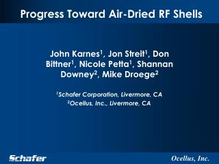 Progress Toward Air-Dried RF Shells