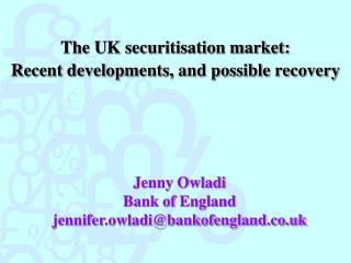 The UK securitisation market: Recent developments, and possible recovery