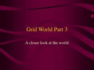 Grid World Part 3