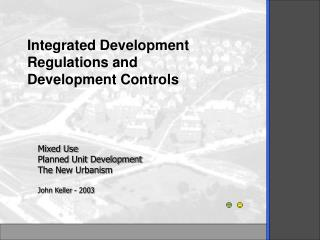 Mixed Use Planned Unit Development The New Urbanism John Keller - 2003